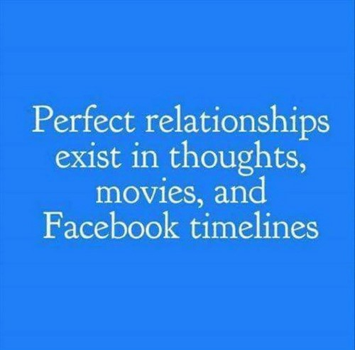 perfect-relationships-exist-in-thoughts-movies-and-facebook-timelines.jpg