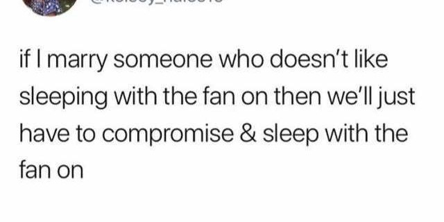 kelsey-hales-atkelsey-hales19-if-l-marry-someone-who-doesnt-like-sleeping-with-the-fan-on-then-well-just-have-to-compromise-sleep-with-th